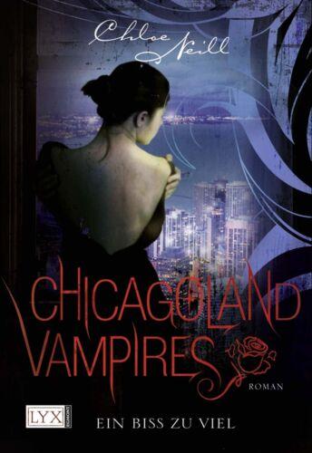 1 von 1 - Chloe Neill * Chicagoland Vampires * Ein Biss zu viel * 9783802588358