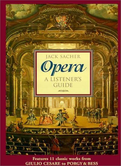 Opera: a Listener's Guide,Jack Sacher