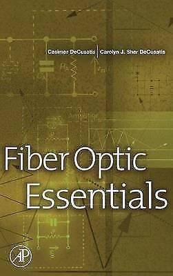 Fiber Optic Essentials by Decusatis, Casimer, Carolyn Decusatis