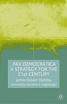 Pax democratica : a strategy for the 21st century-ExLibrary