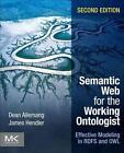 Semantic Web for the Working Ontologist von James Hendler und Dean Allemang (2011, Taschenbuch)