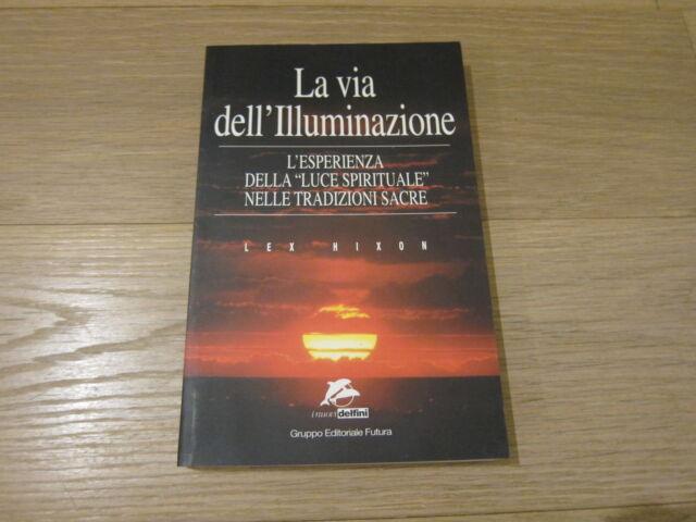 LA VIA DELL'ILLUMINAZIONE-LEX HIXON-GRUPPO EDITORIALE FUTURA I EDIZIONE 2000