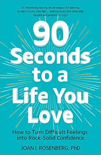 Joan Rosenberg-90 Seconds To A Life You Love BOOKH NEW