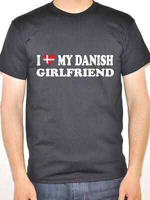 I LOVE MY DANISH GIRLFRIEND - Denmark / Europe / Novelty Themed Mens T-Shirt