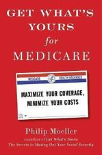 The Get What&#39s Yours: Get What's Yours for Medicare : Maximize Your Coverage, Minimize Your Costs by Philip Moeller (2016, Hardcover)