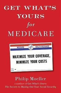 Get-What-039-s-Yours-for-Medicare-Maximize-Your-Coverage-Minimize-Your-Costs