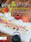 Sew and Stitch Embroidery: 20+ Simple Sewing Projects with 30+ Fresh Embroidery Designs by Alyssa Thomas (Paperback, 2013)