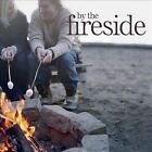 By the Fireside [Fast Forward] by Various Artists (CD, Jul-2007, Signature)