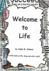Welcome to Life by Anglia Walpool (Hardback, 2012)