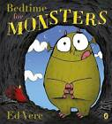 Bedtime for Monsters by Ed Vere (Paperback, 2011)