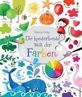 Die kunterbunte Welt der Farben von Felicity Brooks (2015, Gebundene Ausgabe)