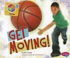 Get Moving! by Mari Schuh (Hardback, 2012)