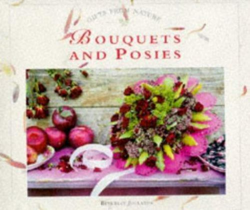 Bouquets and Posies By Beverley Jollands
