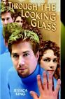 Through The Looking Glass 9781420800944 by Jessica King Hardcover