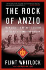 The Rock of Anzio: From Sicily to Dachau : A History of the US 45th Infantry Division by Flint Whitlock (Paperback, 2005)