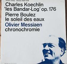 ASD 639 Koechlin Les Bandar Log, Boulez Le Soleil Des Eaux, Messiaen Chronoch...