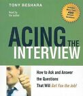 Acing the Interview: How to Ask and Answer the Questions That Will Get You the Job! by Tony Beshara (CD-Audio, 2009)