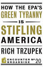 How the EPA's Green Tyranny is Stifling America by Richard Trzupek (Paperback, 2011)