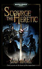 Scourge the Heretic by Sandy Mitchell (Paperback, 2008)