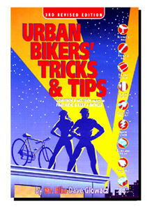 Urban-Bikers-039-Tricks-amp-Tips-Revised-3rd-Edition-by-Dave-034-Mr-Bike-034-Glowacz