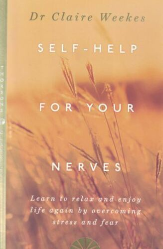 1 of 1 - Self-Help for Your Nerves by Dr Claire Weekes NEW
