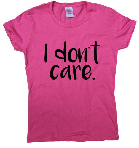 I Don/'t Care funny T shirts mens humour gift womens sarcastic novelty slogan top