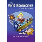 The World Wide Websters: First Contact by G K Archibald (Paperback / softback, 2002)