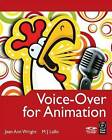 Voice-Over for Animation by Jean Ann Wright, M. J. Lallo (Paperback, 2009)