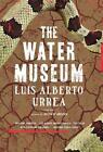The Water Museum von Luis Alberto Urrea (2016, Taschenbuch)