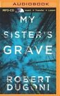 My Sister's Grave by Robert Dugoni (CD-Audio, 2014)