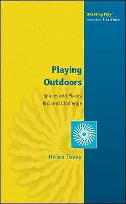 1 of 1 - Playing Outdoors: Spaces and Places, Risks and Challenge (Debating Play), Tovey,