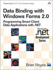 Data Binding with Windows Forms 2.0: Programming Smart Client Data Applications with .Net by Brian Noyes (Paperback, 2006)