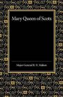 Mary Queen of Scots: A Study of the Lennox Narrative in the University Library at Cambridge by R. H. Mahon (Paperback, 2014)