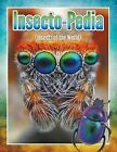 Insecto-Pedia (Insects of the World) by Speedy Publishing LLC (Paperback / softback, 2014)