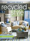 Matthew Mead's Ultimate Recycled Style Guide by Matthew Mead (Paperback / softback, 2013)