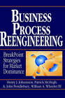 Business Process Reengineering: Breakpoint Strategies for Market Dominan by A. John Pendlebury, William A. Wheeler, Patrick McHugh, Henry J. Johansson (Hardback, 1993)