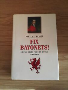 Fix-Bayonets-by-Donald-E-Graves-RBS-Spellmount-2006