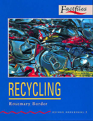 (Good)-Oxford Bookworms Factfiles: Stage 3: 1,000 Headwords: Recycling (Oxford B