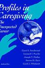 Profiles in Caregiving: The Unexpected Career by Steven H. Zarit, Joseph T Mullan, Carol S. Aneshensel, Carol J. Whitlatch, Leonard I. Pearlin (Paperback, 1995)
