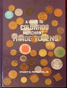 Colorado Merchant Trade Tokens Book Pritchard 2004 Hardbound Signed New