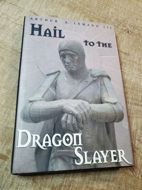 Hail to the Dragon Slayer - Hardcover By Lemann, Arthur Anthony - VERY GOOD