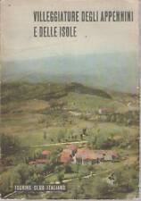 VILLEGGIATURE DEGLI APPENNINI E DELLE ISOLE - TOURING CLUB ITALIANO 1955