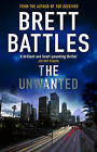 The Unwanted by Brett Battles (Hardback, 2009)