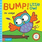 Bump! Little Owl: An Interactive Story Book by Jo Lodge (Hardback, 2014)