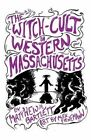 The Witch-Cult in Western Massachusetts: Volume 1 by Matthew M Bartlett (Paperback / softback, 2015)