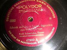 8/4R Rudi Schuricke - Schenk mir deine Liebe,Signorina - Ein Troubadour der Lieb