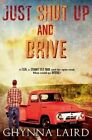 Just Shut Up and Drive by Chynna Laird (Paperback / softback, 2013)