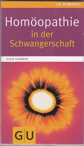 1 von 1 - Homöopathie in der Schwangerschaft; GU Ratg. Sven Sommer 9783833814471 PORTOFREI