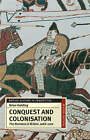 Conquest and Colonisation: The Normans in Britain, 1066-1100 by Brian Golding (Paperback, 2001)