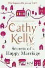 Secrets of a Happy Marriage Kelly Cathy 1409153681